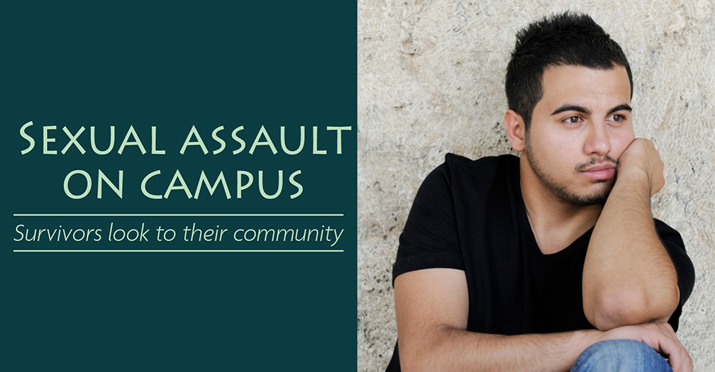 Sexual assault on campus: Survivors look to their community