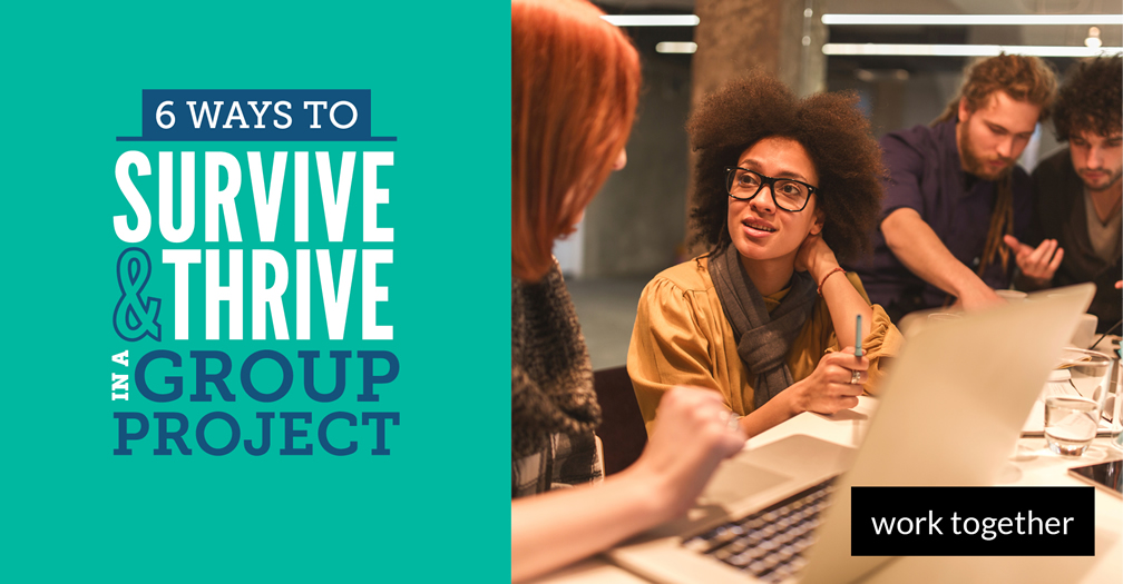 6 ways to survive and thrive in a group project