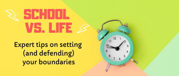 School vs. life: Expert tips on setting (and defending) your boundaries