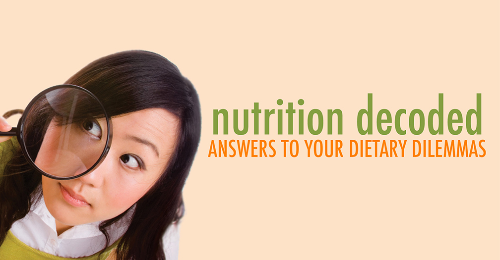 Nutrition decoded: Answers to your dietary dilemmas