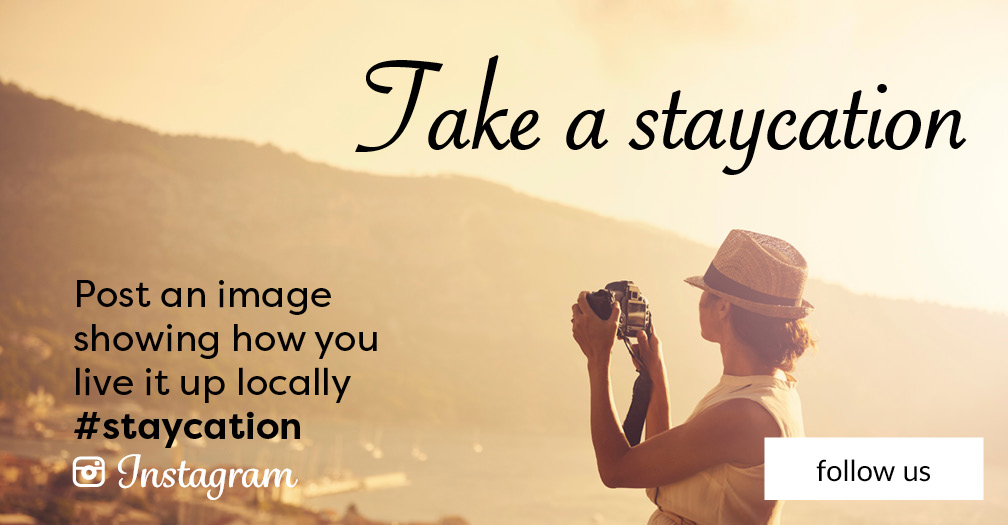 Take a staycation: Post an image showing how you live it up locally. #staycation