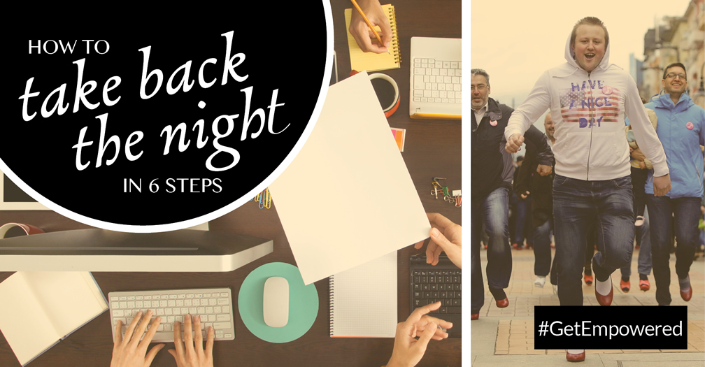 How to take back the night in 6 steps