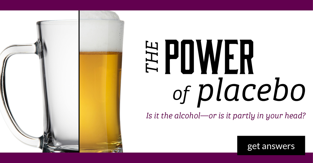 The power of placebo Is it the alcohol or is it party in your head?