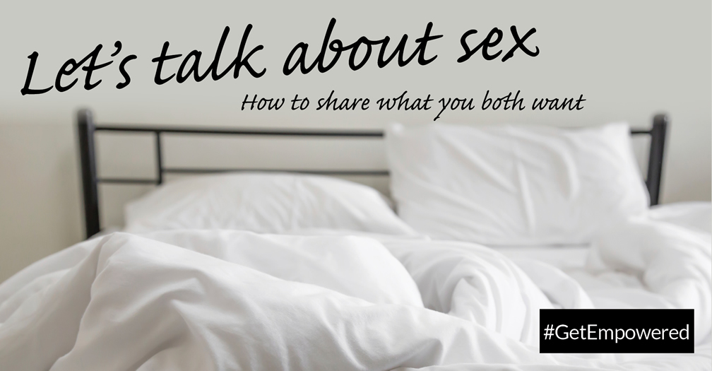 Let's talk about sex: How to share what you both want