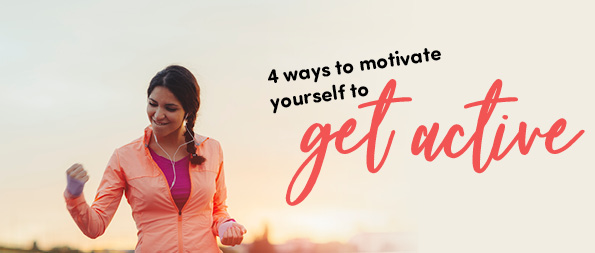 4 ways to motivate yourself to get active
