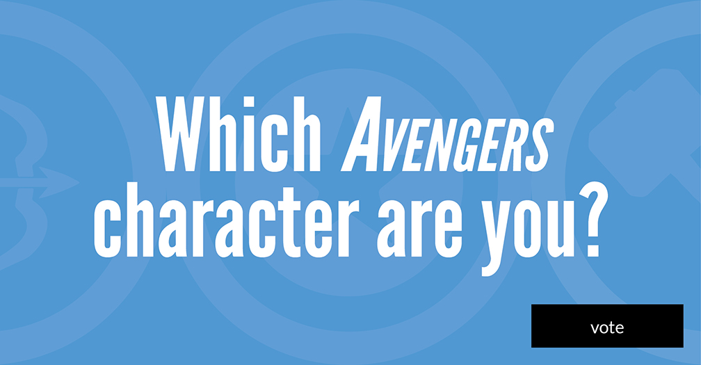 Which Avengers character are you? Vote in this week's poll