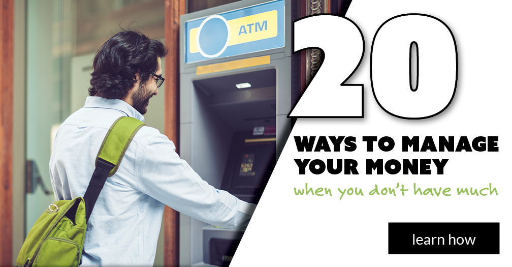 20 ways to manage your money when you don't have much