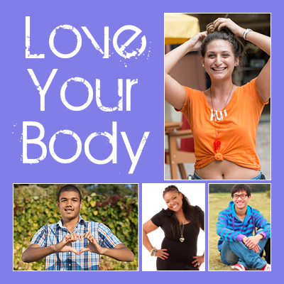 Love Your Body: Embrace the skin you're in