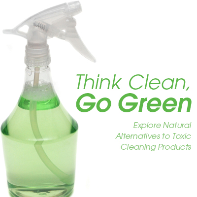 Think Clean, Go Green: Explore natural alternatives to toxic cleaning products