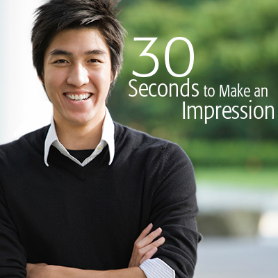 30 Seconds to Make an Impression: How to market yourself in any situation