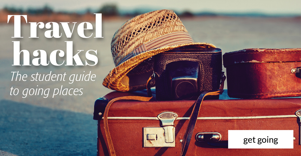 Travel hacks: The student guide to going places