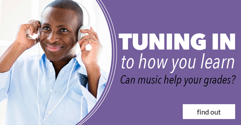 Tuning in to how you learn: Can music help your grades?