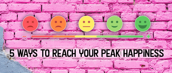 5 ways to reach your peak happiness