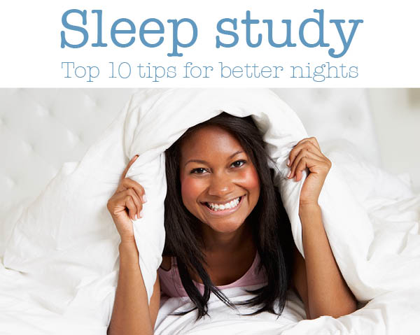 Sleep study: Top 10 tips for better nights