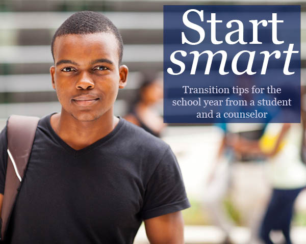 Start smart: Transition tips for the school year from a student and a counselor