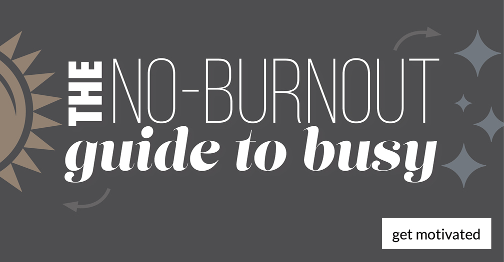 The no-burnout guide to busy