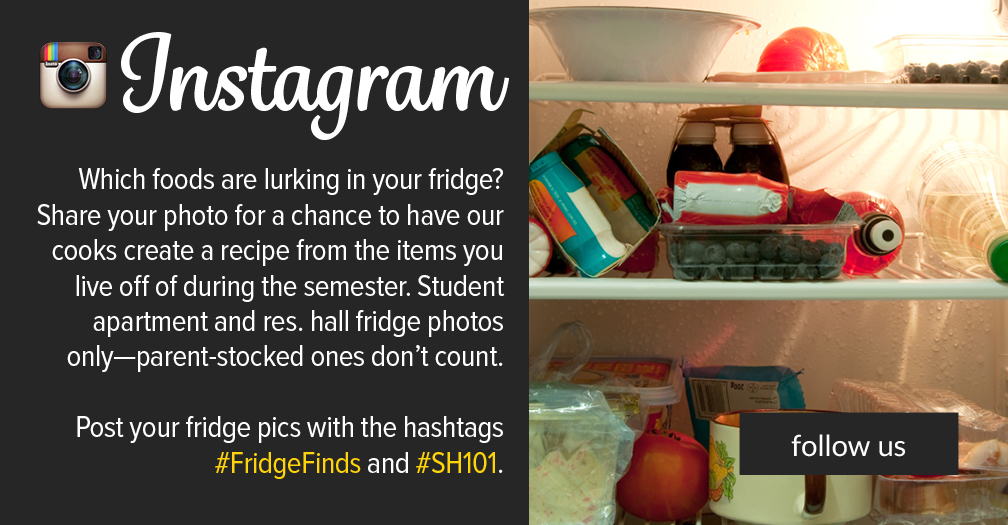 Which foods are lurking in your fridge? Post your fridge with the hashtags #FridgeFinds and #SH101