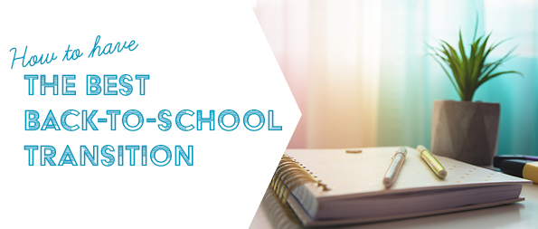 How to have the best back-to-school transition