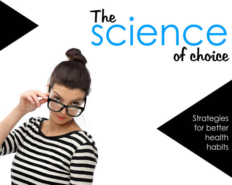 The science of choice: Strategies for better health habits