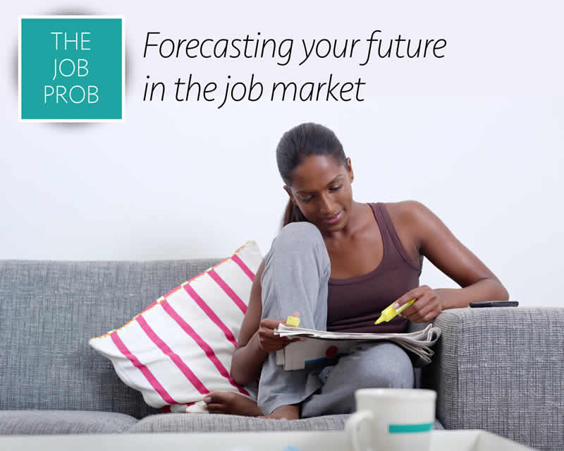 The job prob: Forecasting your future in the job market