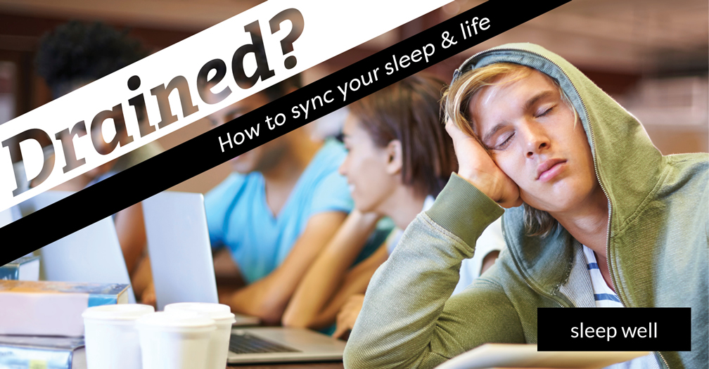 Drained?: How to sync your sleep and life