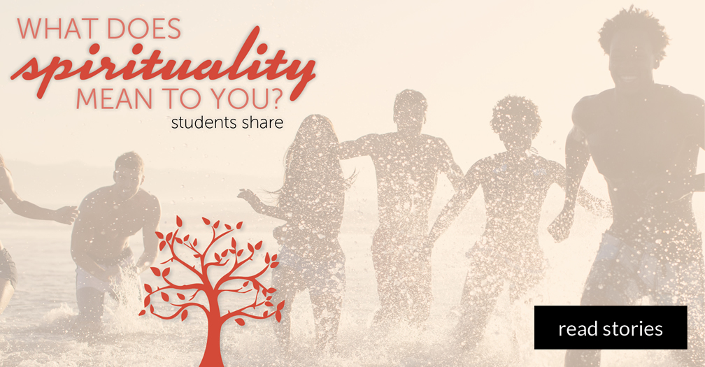 What does spirituality mean to you?: Students share