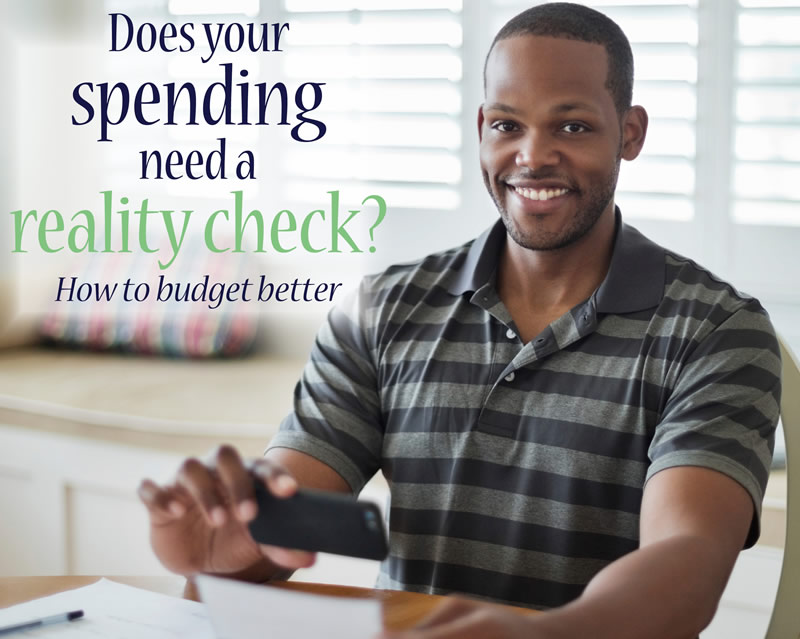 Does your spending need a reality check?: How to budget better