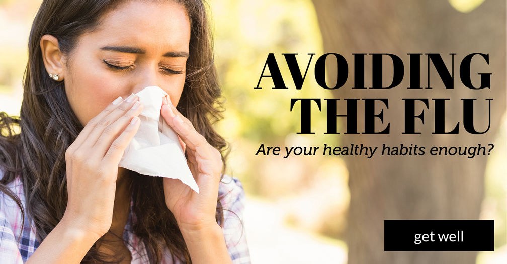 Avoiding the flu: Are your healthy habits enough?