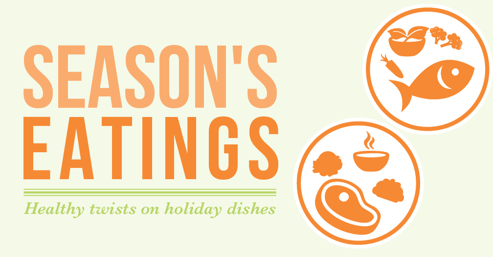 Season's eatings: Healthy twists on holiday dishes