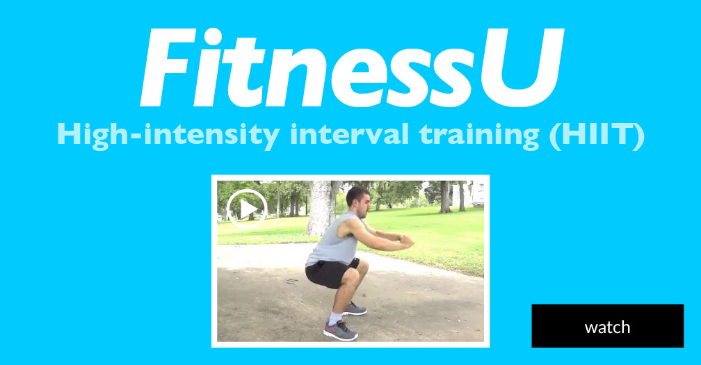 FitnessU: High-intensity interval training (HIIT)