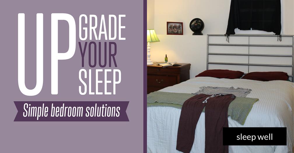 Upgrade your sleep: Simple bedroom solutions