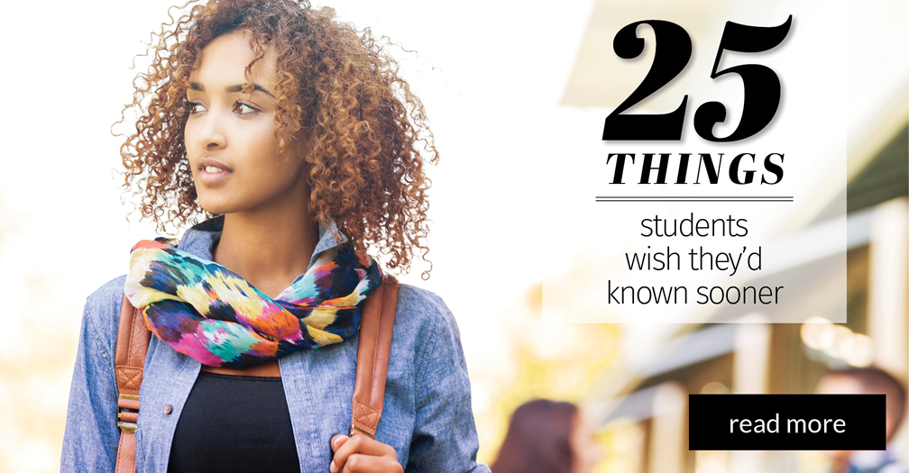 25 things students wish they'd known sooner